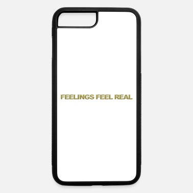 Feeling Feelings feel real - iPhone 7 & 8 Plus Case