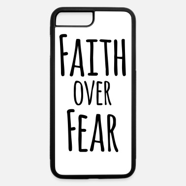 Church Faith Over Fear Christian Religious Faith - iPhone 7 & 8 Plus Case