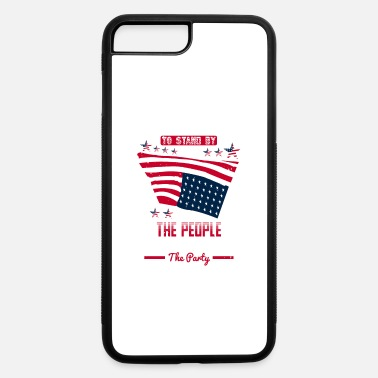 Democracy Patriotism means friend of the fatherland - iPhone 7 & 8 Plus Case