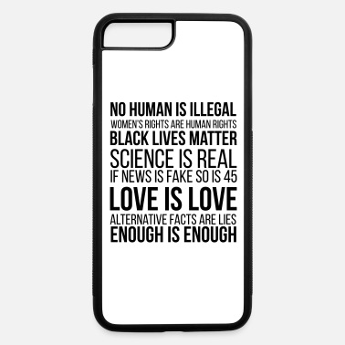 Anti Anti Trump Human Rights Gifts - iPhone 7 & 8 Plus Case