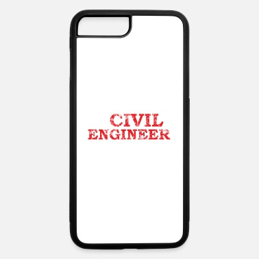 Civil Engineering civil engineer - iPhone 7 Plus/8 Plus Rubber Case