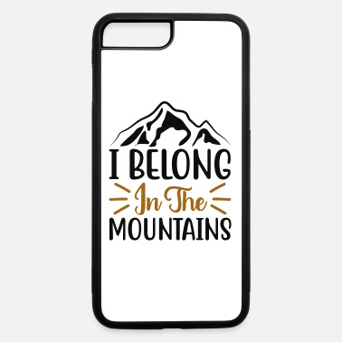 Slackline i belong jn the mountains - iPhone 7 & 8 Plus Case