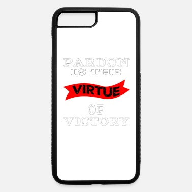 Pardon pardon is the virtue of victory - iPhone 7 & 8 Plus Case