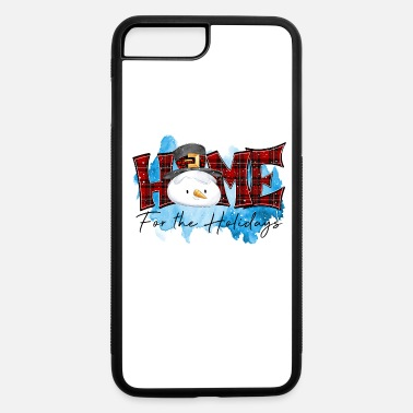 For The Holiday Christmas Home For The Holidays - iPhone 7 & 8 Plus Case