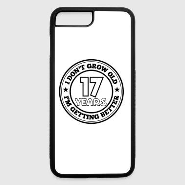 17 years old i am getting better - iPhone 7 Plus/8 Plus Rubber Case