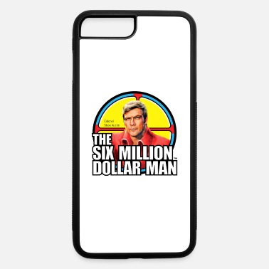 Dollar Six Million Dollar Man merch - iPhone 7 & 8 Plus Case