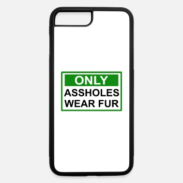 Kill Only Assholes wear Fur Sign green - iPhone 7 & 8 Plus Case