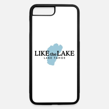 Lake Tahoe Lake Tahoe - Like the Lake - iPhone 7 & 8 Plus Case