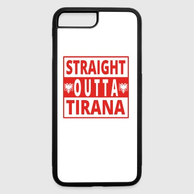 Tirana straight outta Tirana Albanien - iPhone 7 Plus/8 Plus Rubber Case