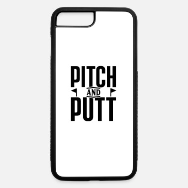 Pitch Pitch and Putt Pitch and Putt Pitch and Putt - iPhone 7 & 8 Plus Case