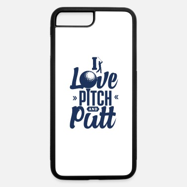 Pitch Pitch & Putt Pitch & Putt Pitch & Putt - iPhone 7 & 8 Plus Case