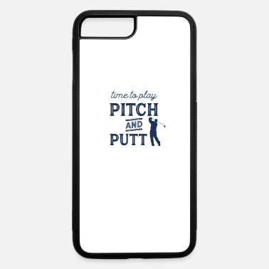 Pitch Putt Pitch & Putt Pitch and Putt Pitch Golfing - iPhone 7 & 8 Plus Case