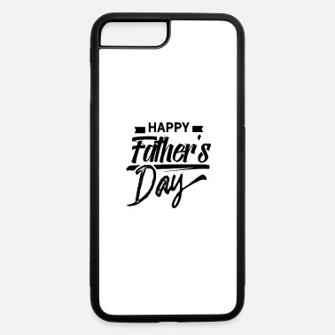 Father's Day Father's Day Father's Day Father's Day - iPhone 7 & 8 Plus Case