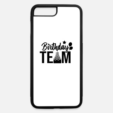 Birthday Birthday Birthday Birthday Birthday - iPhone 7 & 8 Plus Case