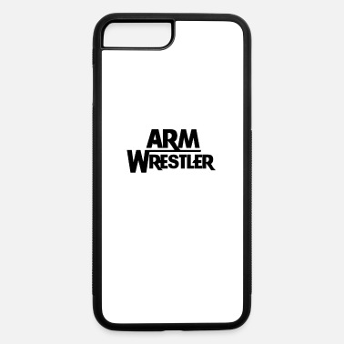 Armwrestling Arm Wrestling Armwrestling - iPhone 7 & 8 Plus Case