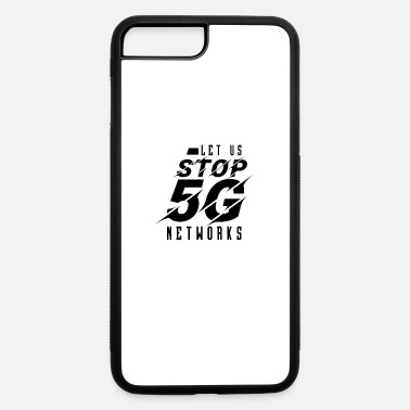 Stop Stop 5G Stop 5G Stop 5G Stop 5G - iPhone 7 & 8 Plus Case