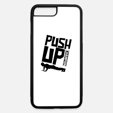 Up Push Up Push Up Push Up Push Up - iPhone 7 & 8 Plus Case