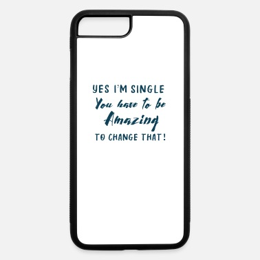 Funny Single Bachelor Uncommitted Unwed - iPhone 7 & 8 Plus Case