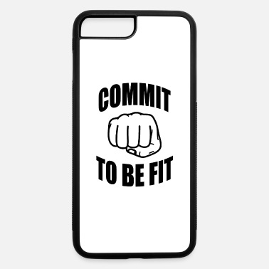 Fits Commit to be fit - Fitness - iPhone 7 & 8 Plus Case