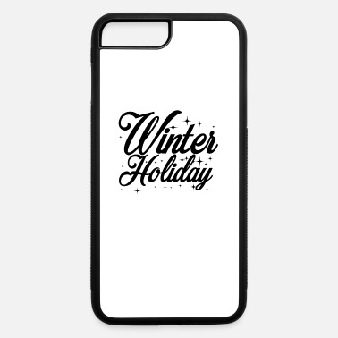 Winter Vacation Winter Vacation Team Holidays Winter Holiday Ski - iPhone 7 & 8 Plus Case