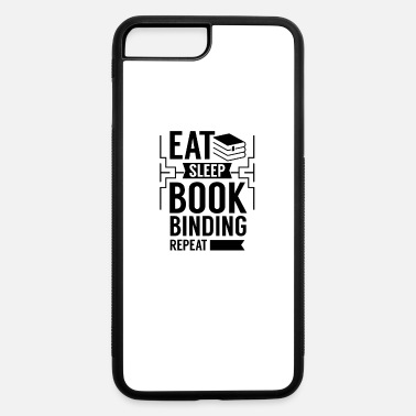 Bookbinder Book Binding Bookbinder Bookbinding Binder Books - iPhone 7 & 8 Plus Case
