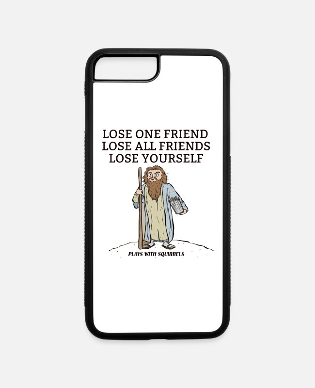 Lose iPhone Cases - LOSE ONE FRIEND LOSE ALL FRIENDS LOSE YOURSELF - iPhone 7 & 8 Plus Case white/black