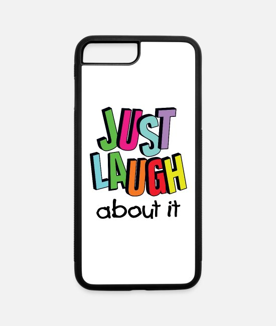 Easy iPhone Cases - just laugh about it / Laugh / Smile - iPhone 7 & 8 Plus Case white/black