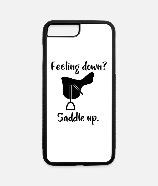 Equestrian iPhone Cases - Feeling down? Saddle up. - iPhone 7 & 8 Plus Case white/black