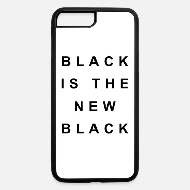 Black Black is the new black - iPhone 7 & 8 Plus Case