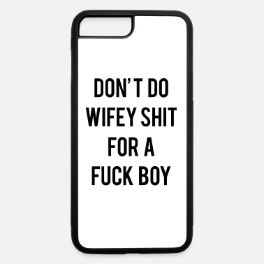 Don t Do Wifey Shit For A Boy T Shirts Funny - iPhone 7 Plus/8 Plus Rubber Case
