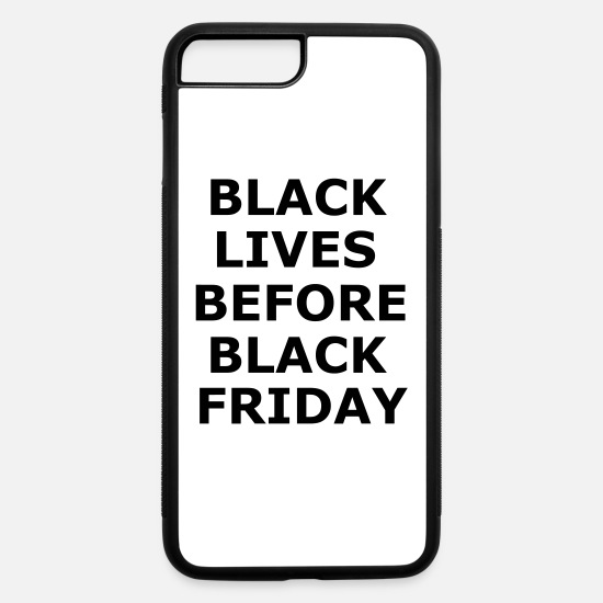 Black Lives Matter iPhone Cases - Black Lives - Black Friday - Black Power - iPhone 7 & 8 Plus Case white/black
