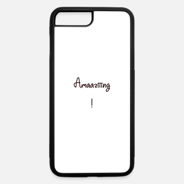 Amazing Amazing! - iPhone 7 & 8 Plus Case
