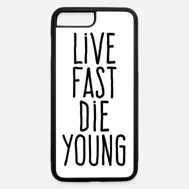 Die live fast die young - iPhone 7 Plus/8 Plus Rubber Case