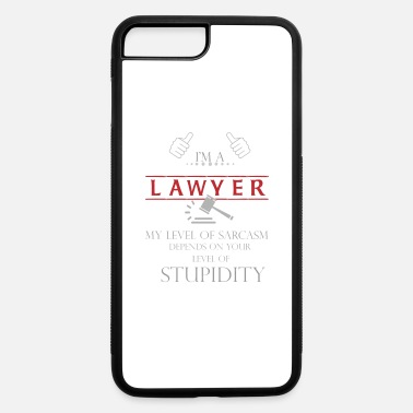 Funny Lawyer Puns I'm A Lawyer Level Of Sarcasm Stupidity Pun - iPhone 7 & 8 Plus Case