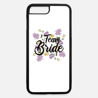 Team Bride Bachelorette Party Bridesmaid - iPhone 7 & 8 Plus Case