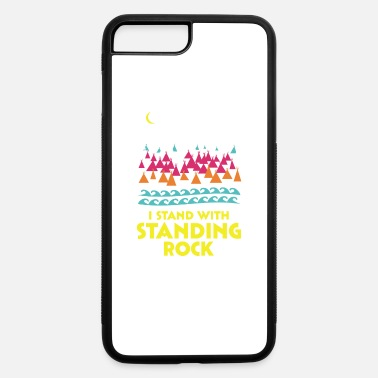 Stand Stand With Standing Rock Shirt - iPhone 7 & 8 Plus Case