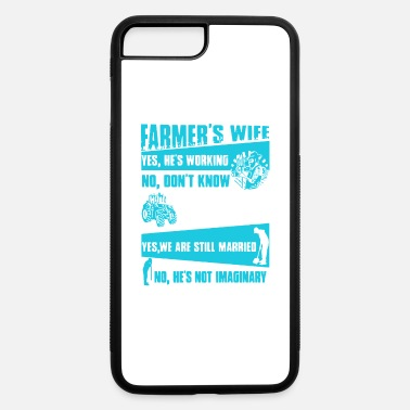Im Farmer Wife Farmer's Wife T Shirt - iPhone 7 & 8 Plus Case