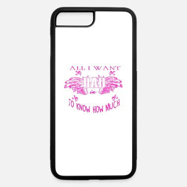 Heaven All I Want Is For My Dad In Heaven T Shirt - iPhone 7 & 8 Plus Case