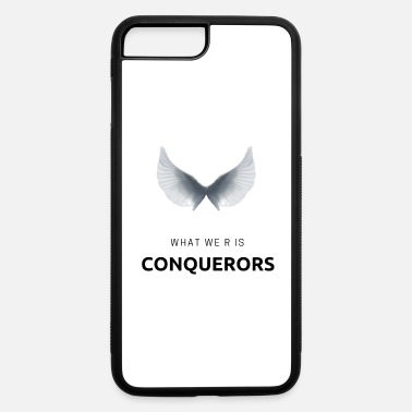 Case For R what we r is conquerors phone cases - iPhone 7 & 8 Plus Case