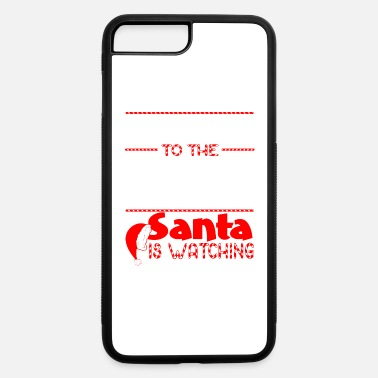 Recreational Be Nice To Recreation Worker Santa Watching - iPhone 7 Plus/8 Plus Rubber Case
