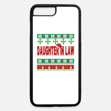 Daughter In Law Just Spend Christmas Day With My Daughter In Law - iPhone 7 & 8 Plus Case