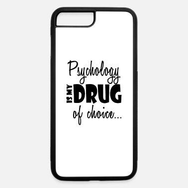 Awesome Psychologist #Psychology Gift-My Drug-Cool Psychologist Present - iPhone 7 & 8 Plus Case