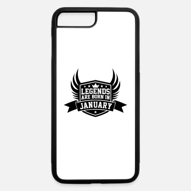 January Legends Are Born in January | January Birthdays - iPhone 7 & 8 Plus Case