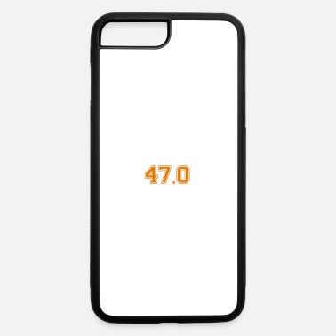 47th Birthday 47th birthday - recently upgraded to version 47.0 - iPhone 7 & 8 Plus Case