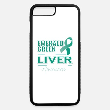 Cancer I WEAR EMERALD GREEN FOR LIVER CANCER AWARENESS - iPhone 7 & 8 Plus Case