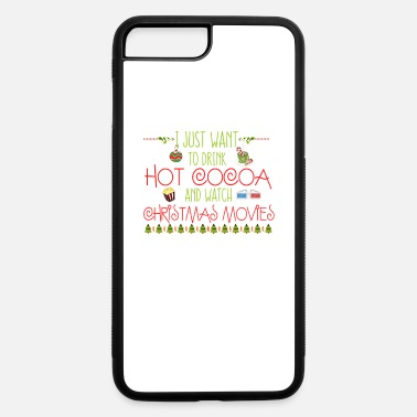 Hallmark Christmas Movies Drink Hot Cocoa Watch Christmas Movies - iPhone 7 & 8 Plus Case
