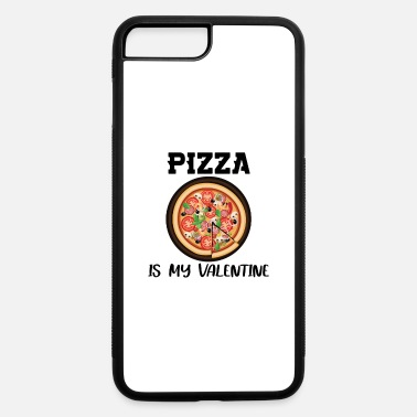 Anti Anti-Valentine's Day Pizza Is My Valentine - iPhone 7 & 8 Plus Case