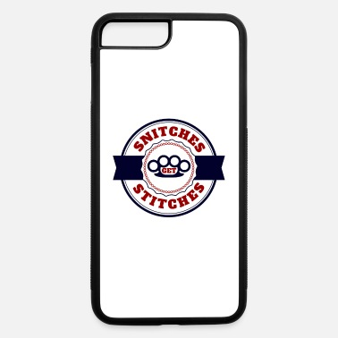 Snitches Get Stitches Snitches Get Stitches Metal Knuckles Famous Saying - iPhone 7 & 8 Plus Case