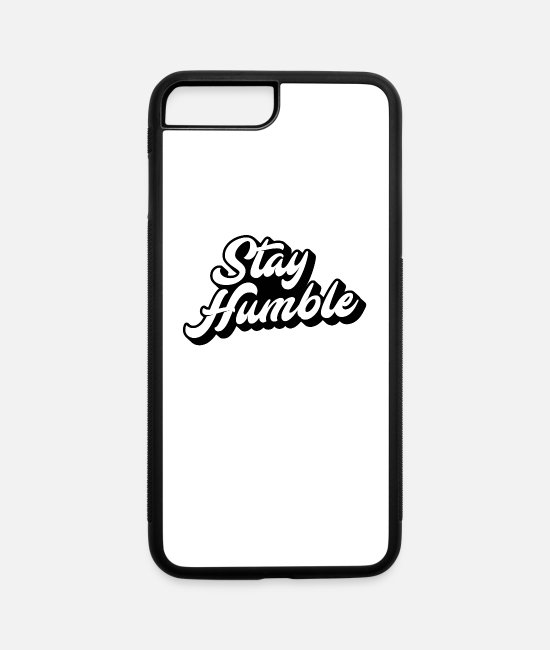 Proud iPhone Cases - Stay Humble | Always be humble and kind | Humility - iPhone 7 & 8 Plus Case white/black