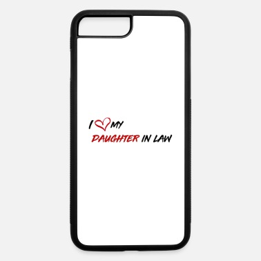 Law Daughter in Law Gift - iPhone 7 & 8 Plus Case